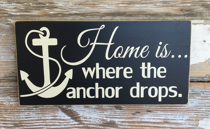 Home Is Where The Anchor Drops Wood Sign