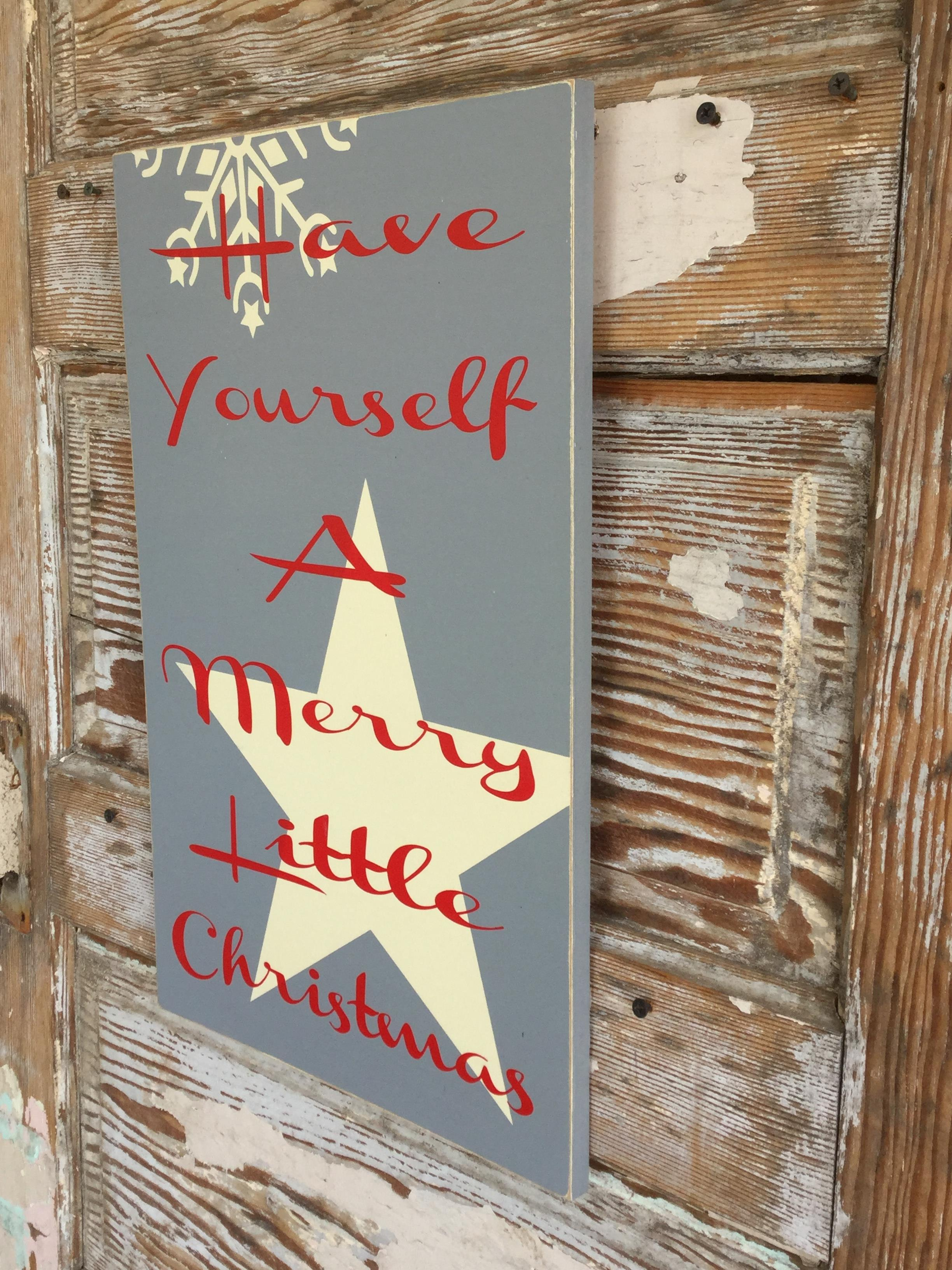 Have Yourself A Merry Little Christmas Sign.Have Yourself A Merry Little Christmas Christmas Wood Sign
