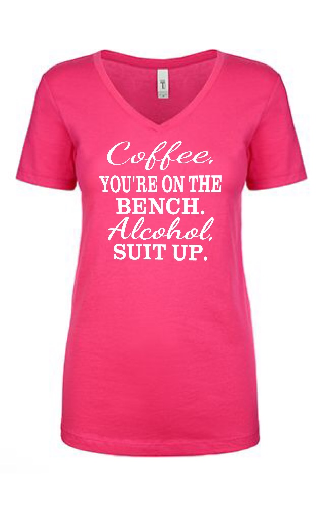 Coffee You Re On The Bench Coffee You Re On The Bench Alcohol Suit Up Ladies Fit
