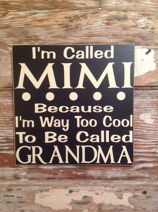 I M Called Mimi Because I M Way Too Cool To Be Called