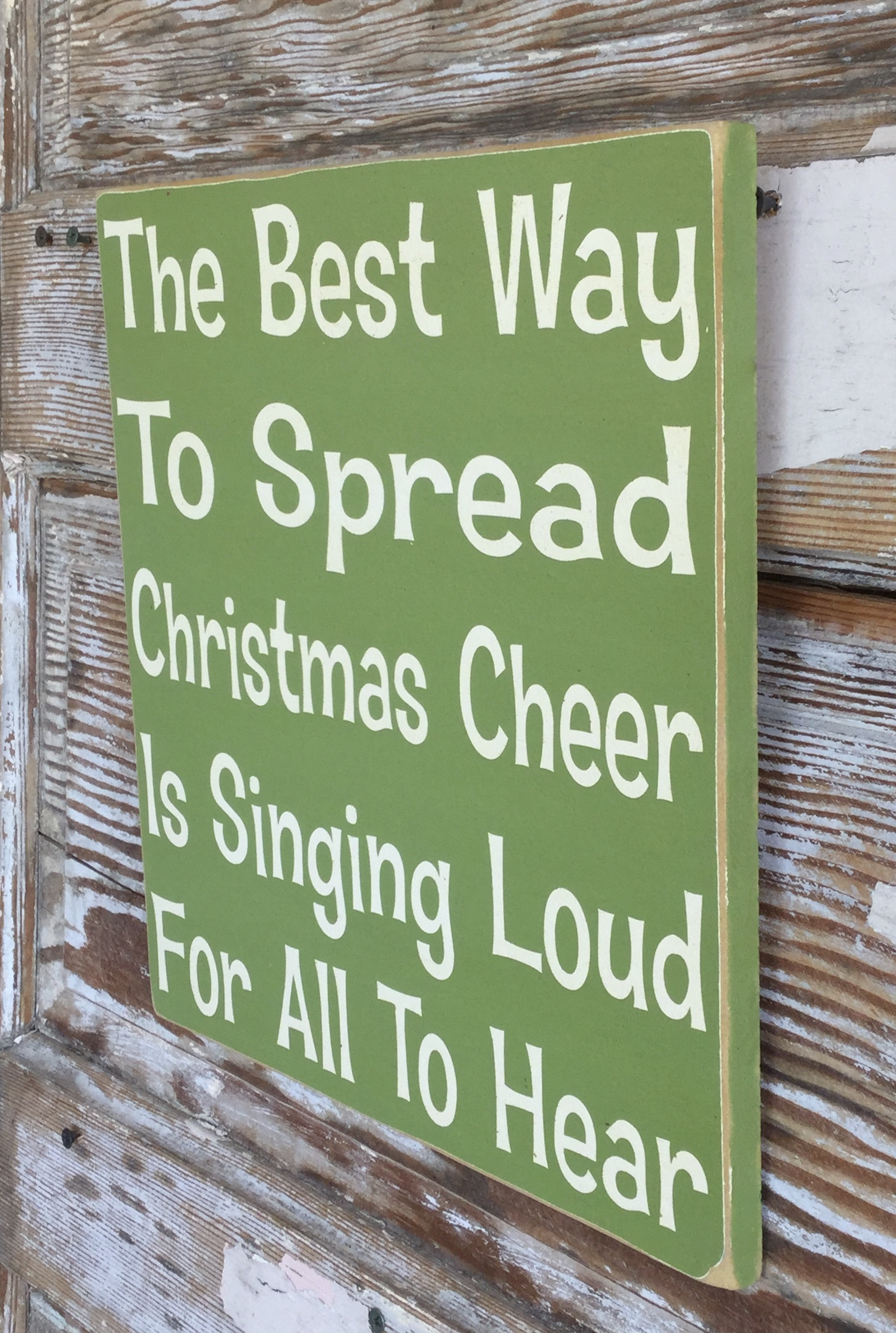 The Best Way To Spread Christmas Cheer.The Best Way To Spread Christmas Cheer Is Singing Loud For All To Hear Wood Sign