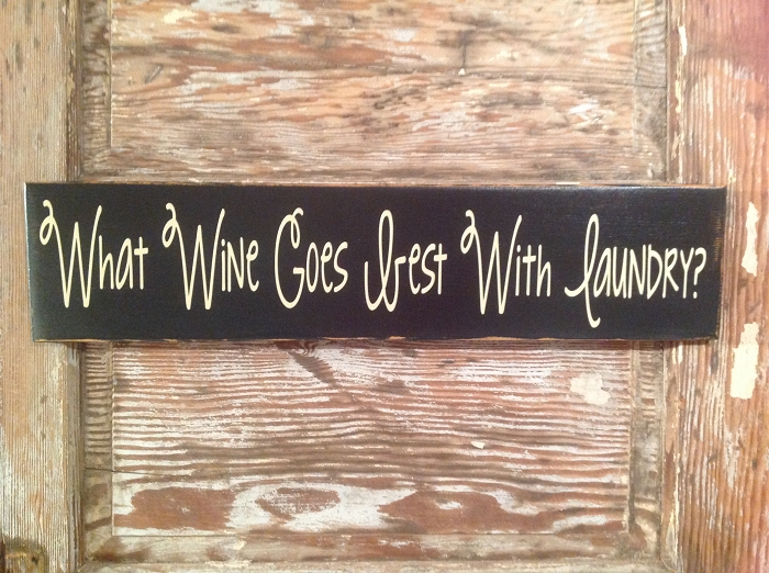 1ca61fb542ec4 What Wine Goes Best With Laundry? Wood Sign