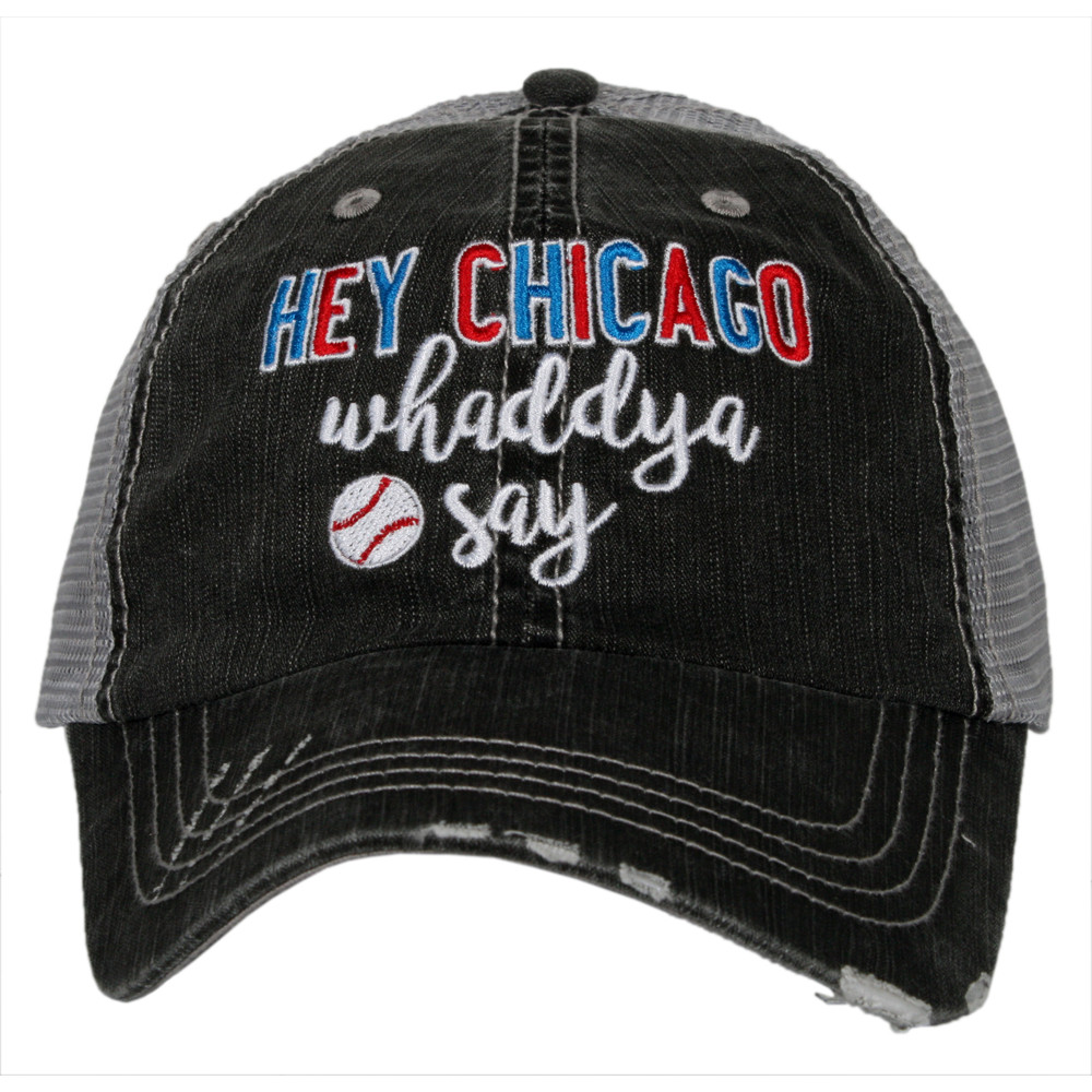 da8422d60 Hey Chicago Whaddya Say. Women's Trucker Hat