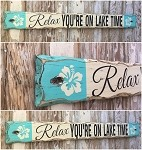 Relax.  You're On Lake Time.  Rustic 4 Foot Long Wood Sign