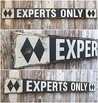 Experts Only.  Rustic 4 Foot Long Wood Sign