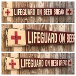 Lifeguard On Beer Break.  Rustic 4 Foot Long Wood Sign