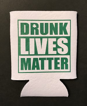 Drunk Lives Matter.  Collapsible Can Cooler / Coozie