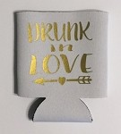 Drunk In Love.  Collapsible Can Cooler / Coozie