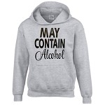 May Contain Alcohol.  Hoodie