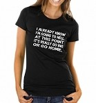 I Already Know I'm Going To Hell.  At This Point It's Really Go Big Or Go Home.  Ladies Fit T-Shirt