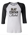 May Contain Alcohol.  Bella Brand Three Quarter Sleeve Tee