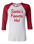 Santa's Favorite Ho!  Bella Brand Three Quarter Sleeve Tee