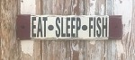 Eat Sleep Fish.  Rustic Wood Sign