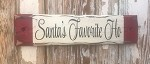 Santa's Favorite Ho.  Rustic Wood Sign