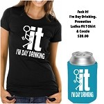 Fuck It!  I'm Day Drinking.  Ladies Fit T-Shirt & Coozie Promotion