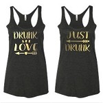 Drunk In Love & Just Drunk.  Matching Ladies Racer Back Tank Top