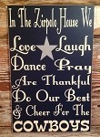 In This House We Love, Laugh, Dance, Pray, Do Our Best & Cheer For The Cowboys.  Customized with Family's Last Name.
