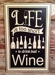 Life Is Too Short To Drink Bad Wine.  Wood Sign