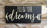 Follow Your Dreams.  Wood Sign