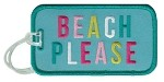 Beach Please.  Luggage Tag