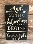 And So The Adventure Begins.   Custom Wood Sign