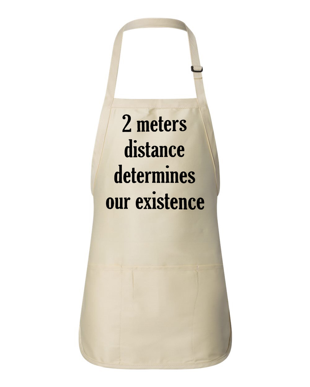 2 Meters Distance Determines Our Existence.  Apron
