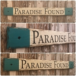 Paradise Found.  Rustic 4 Foot Long Wood Sign.