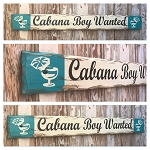 Cabana Boy Wanted.  Rustic 4 Foot Long Wood Sign