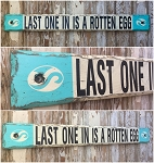 Last One In Is A Rotten Egg.  Rustic 4 Foot Long Wood Sign