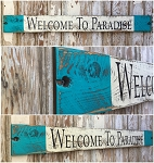 Welcome To Paradise.  Rustic 4 Foot Long Wood Sign.
