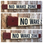 No Wake Zone.  Distressed Rustic Wood Sign  5.5x48