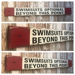 Swimsuits Optional Beyond This Point.  Distressed 4 FT. Rustic Wood Sign