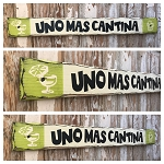 Uno Mas Cantina.  Rustic 4 Foot Long Wood Sign