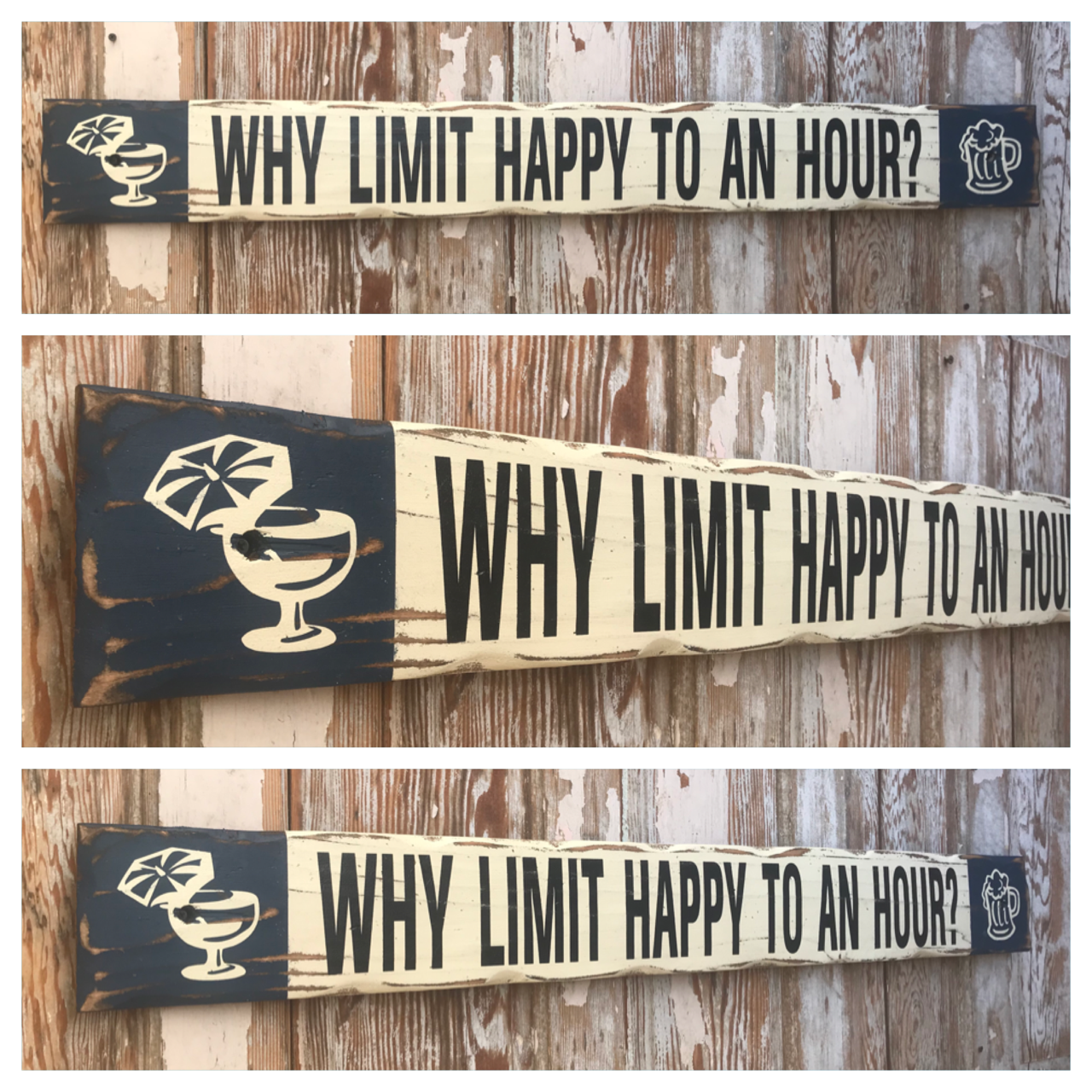 Why Limit Happy To An Hour?  Rustic 4 Foot Long Wood Sign