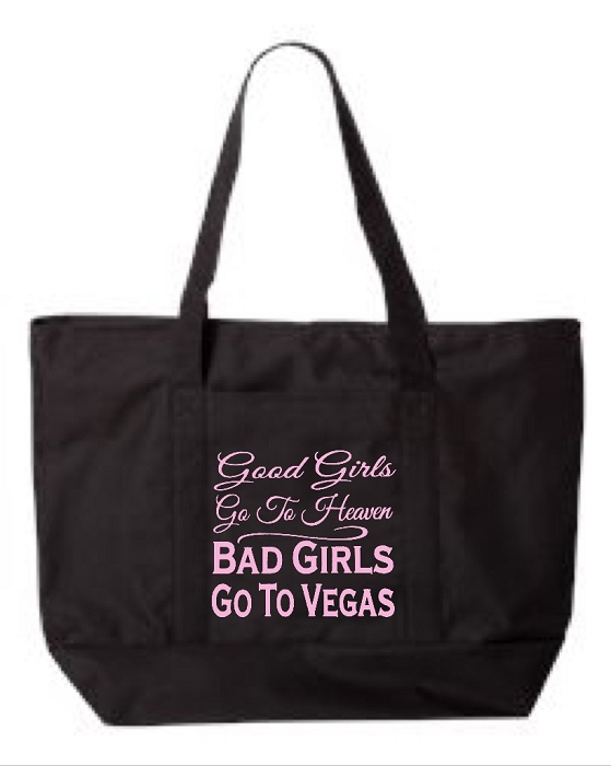 Good Girls Go To Heaven.  Bad Girls Go To Vegas.  Zipper Tote Bag