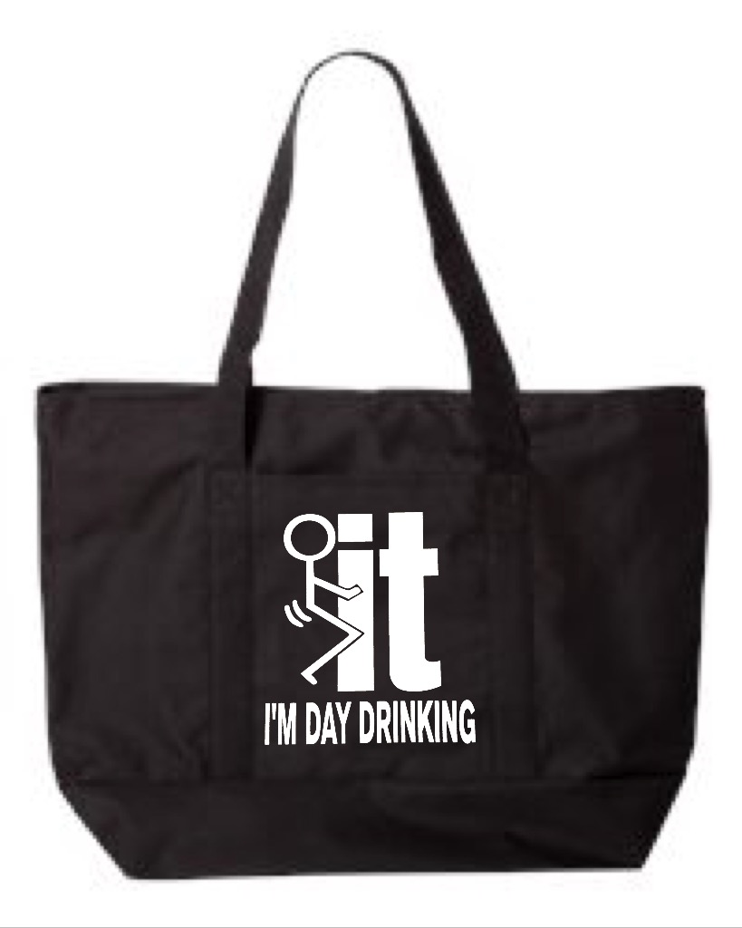 Fuck It!  I'm Day Drinking.  Zipper Tote Bag
