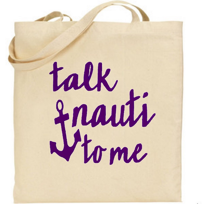 Talk Nauti To Me.  Canvas Tote Bag