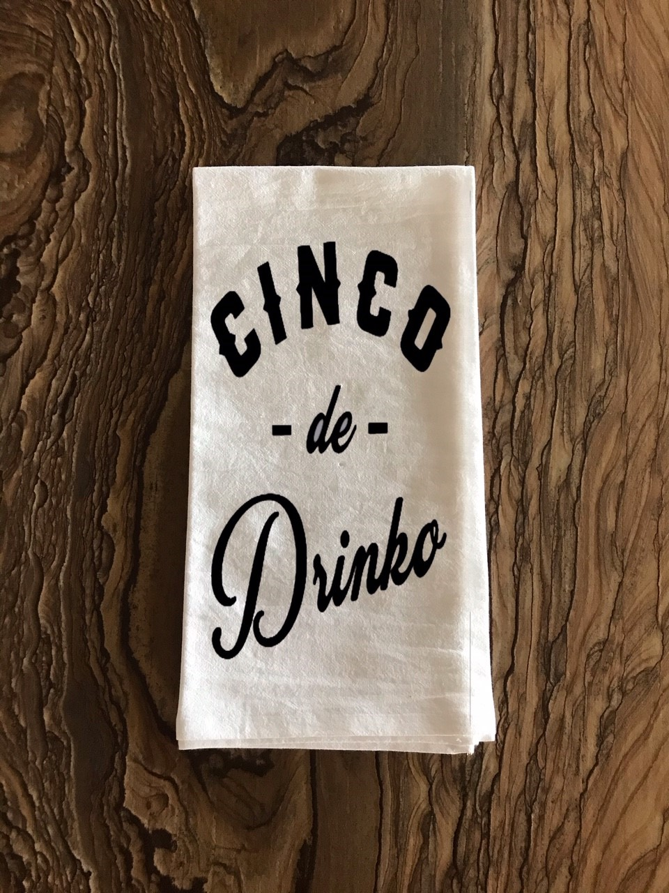 Cinco de Drinko.  Flour Sack Tea Towel