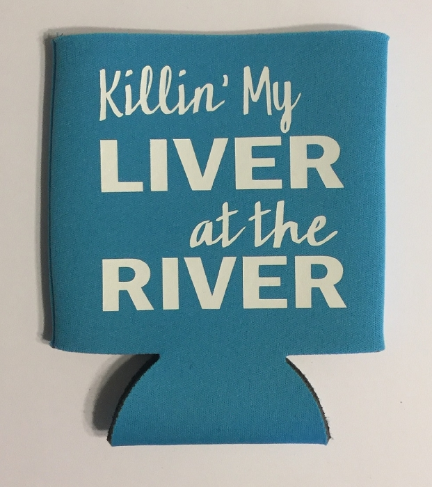 Killin' My Liver At The River.  Collapsible Can Cooler / Coozie