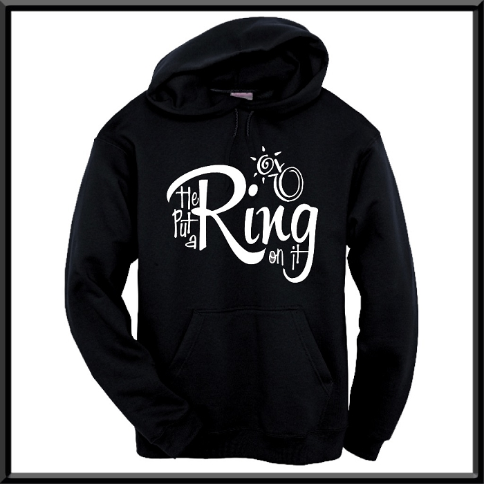 He Put A Ring On It!  Wedding Hoodie For The Bride