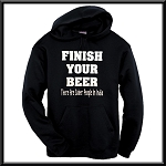 Finish Your Beer.  There Are Sober People In India.  Hoodie
