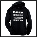 Beer:  So Much More Than Just A Breakfast Drink.  Hoodie