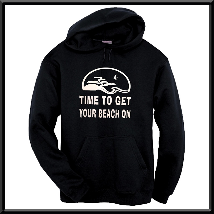 Time To Get Your Beach On.  Hoodie