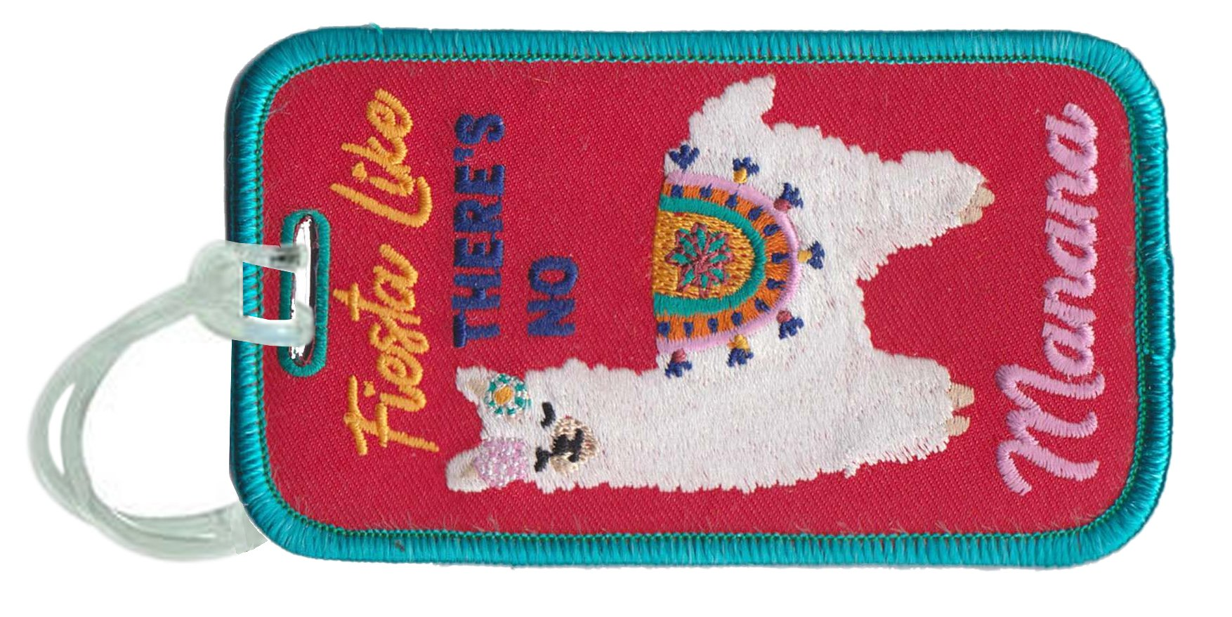 Fiesta Like There's No Manana.  Luggage Tag