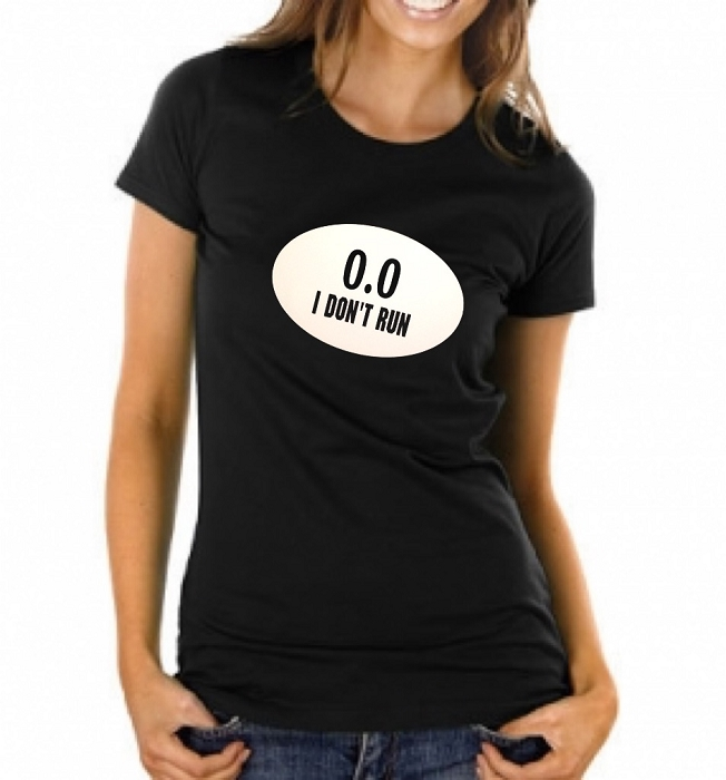 0.0  I Don't Run.  Ladies Fitted T-Shirt