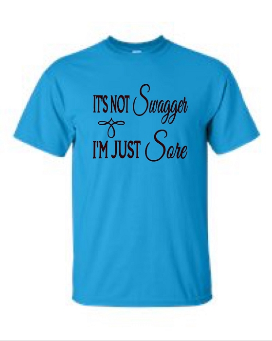 It's Not Swagger.  I'm Just Sore.  Men's Universal Fit T-Shirt