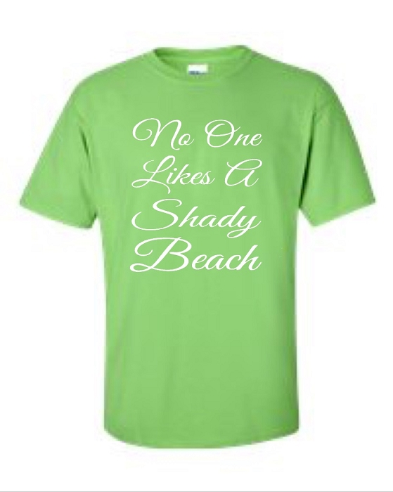 No One Likes A Shady Beach.  Men's Universal Fit T-Shirt