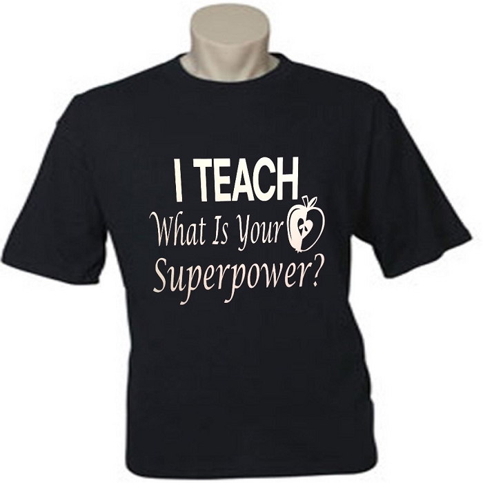 I Teach.  What Is Your Superpower?  Men's / Universal Fit T-Shirt