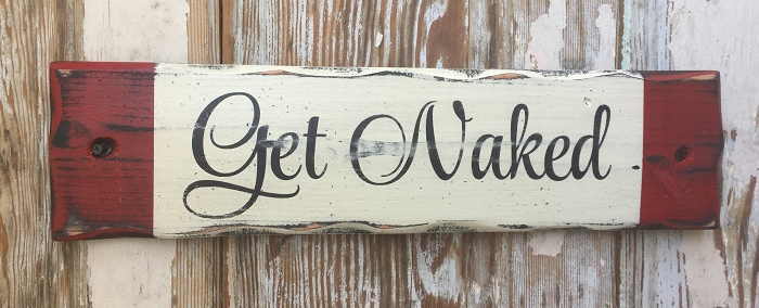 Get Naked.  Rustic Wood Sign