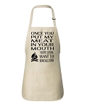 Once You Put My Meat In Your Mouth You're Gonna Want To Swallow.  Apron